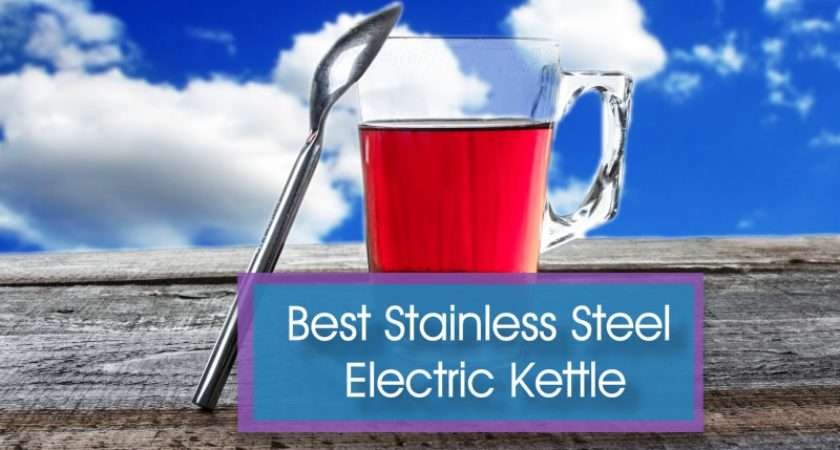 Best Stainless Steel Electric Kettle Buy Kitchen