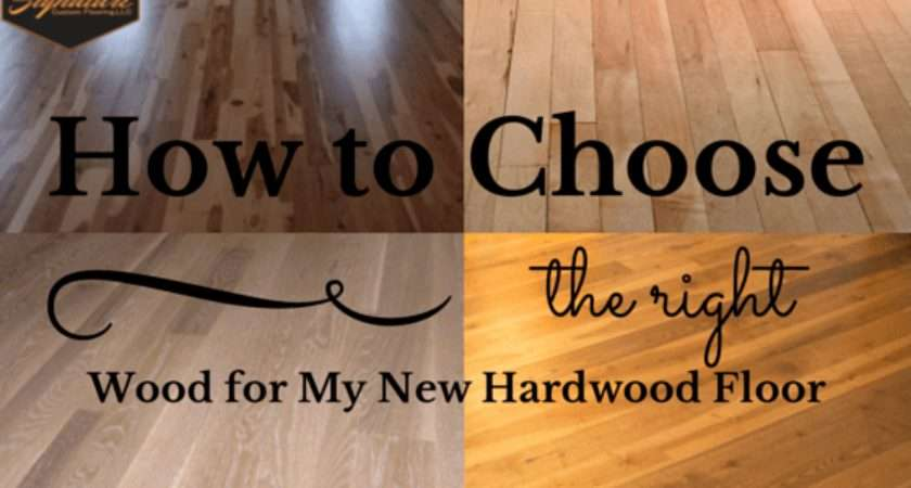 Choose Right Wood New Hardwood Floor