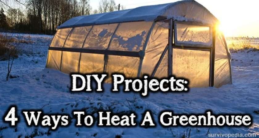 Diy Projects Ways Heat Greenhouse Survival