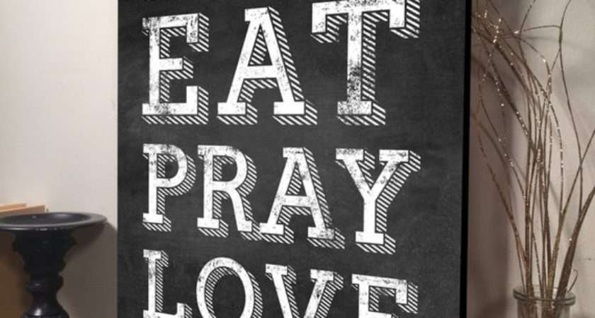 Eat Pray Love Sign Wood Home Quotes Signs