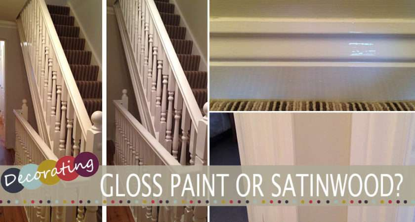 Gloss Paint Satinwood Home Lifestyle Blog Life