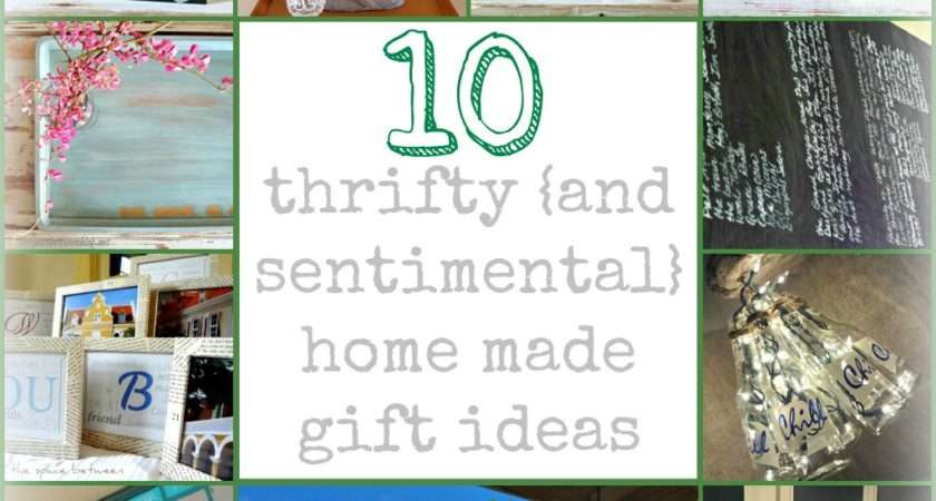Here List Thrifty Yet Meaningful Home Made Gift Ideas