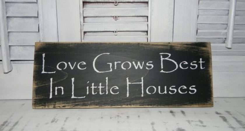 Love Grows Best Little Houses Sign Primitive Rustic Country
