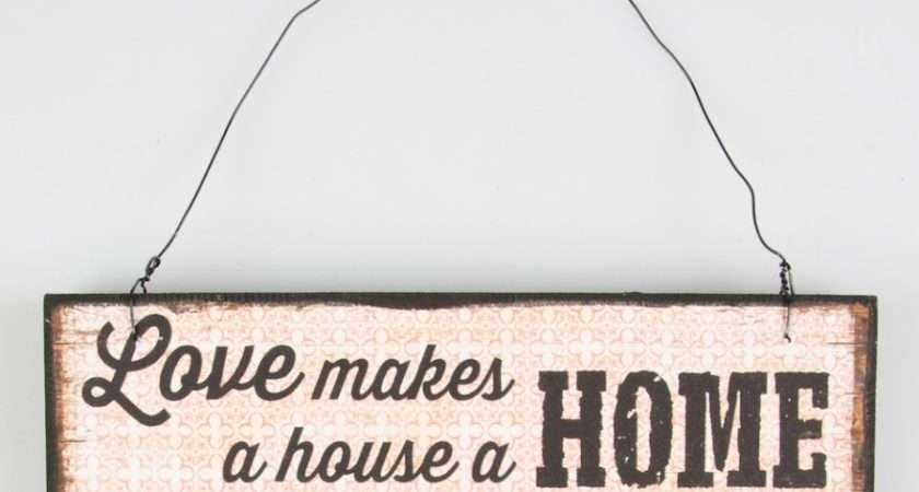 Love Makes House Home Sign Cosy Store