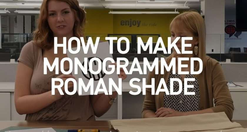 Make Monogrammed Roman Shades Crafty Home
