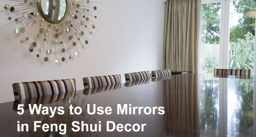 Mirrors Feng Shui Decor Gwynne Warner Via Managing Modern