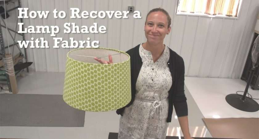 Recover Lamp Shade Fabric Youtube
