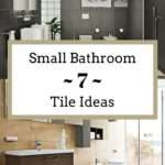 Small Bathroom Tile Ideas Transform Cramped Space