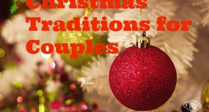Start New Christmas Traditions Couples Life Well Loved