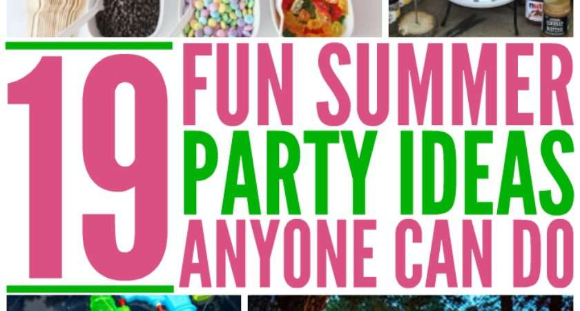 Summer Party Ideas Anyone Can