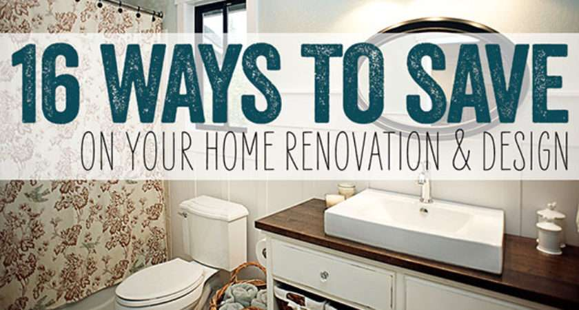 Ways Save Money Remodeling Redesigning Your